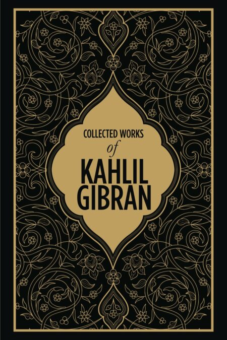 Collected Works Of Kahlil Gibran (Delux Edition)