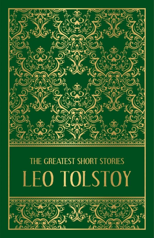 Greatest Short Stories of Leo Tolstoy (Deluxe Edition)