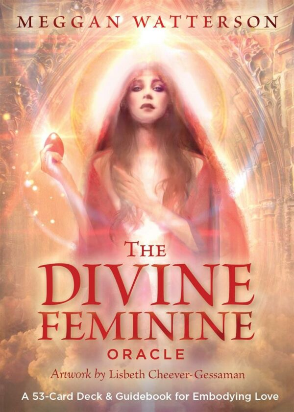 Divine Feminine Oracle : A 53-Card Deck & Guidebook for Embodying Love