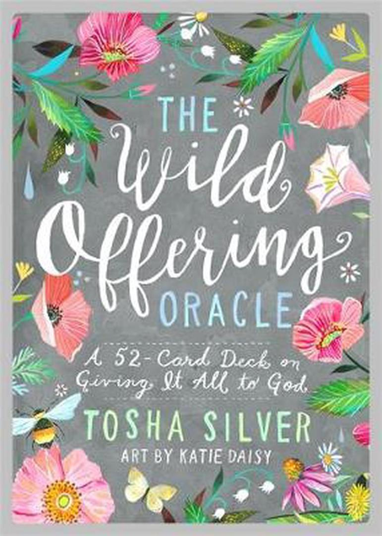 Wild Offering Oracle : A 52-Card Deck on Giving It All to God