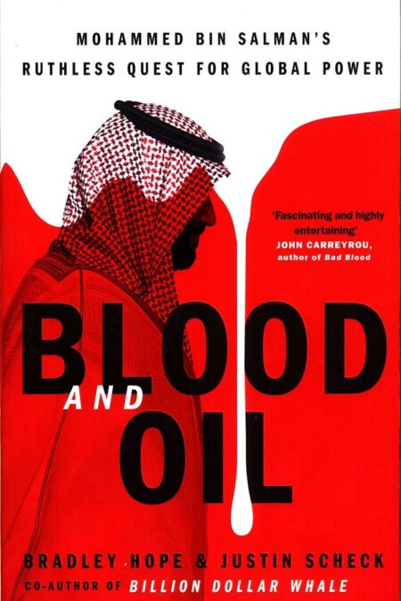 Blood and Oil : Mohammed bin Salman's Ruthless Quest for Global Power