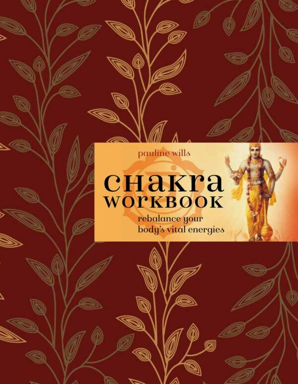 Chakra Workbook : Rebalance Your Body's Vital Energies