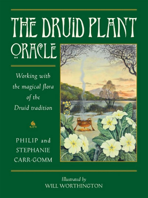 Druid Plant Oracle : Working with the Magical Flora of the Druid Tradition