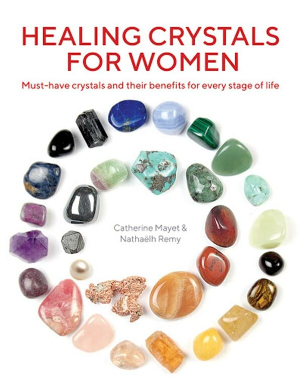 Healing Crystals for Women : Must-Have Crystals and Their Benefits for Every Stage of Life
