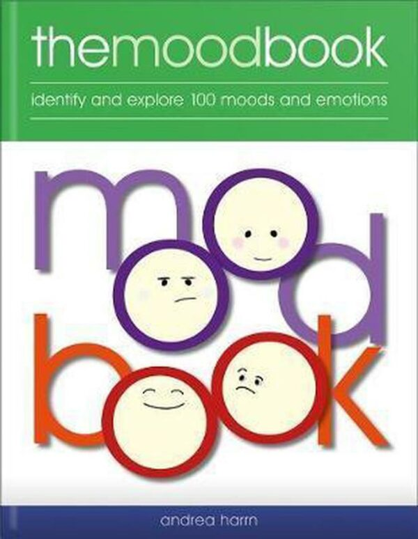 Mood Book : Identify and Explore 100 Moods and Emotions