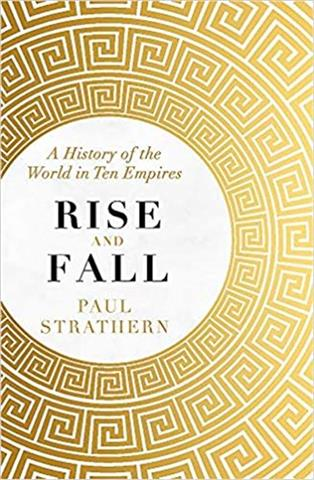 Rise and Fall A History of the World in Ten Empires