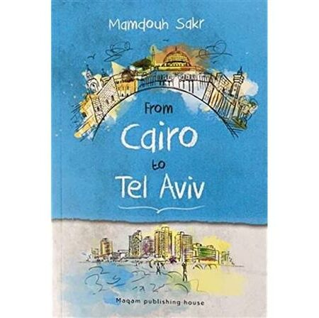 From Cairo to Tel Aviv